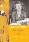 "In this book cover image released by Alfred A. Knopf, ""Joan Mitchell: Lady Painter A Life,"" by Patricia Albers, is shown."